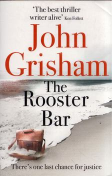 John Grisham - The Rooster Bar [antikvár]
