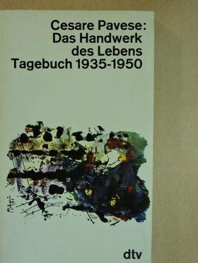 Cesare Pavese - Das Handwerk des Lebens Tagebuch 1935-1950 [antikvár]