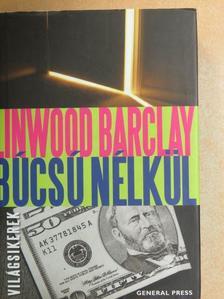 Linwood Barclay - Búcsú nélkül [antikvár]