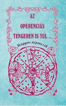 AZ ÓPERENCIÁS TENGEREN IS TÚL