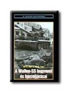 HART,S.DR. - HART,R.DR. - A Waffen-SS fegyverei és harceljárásai