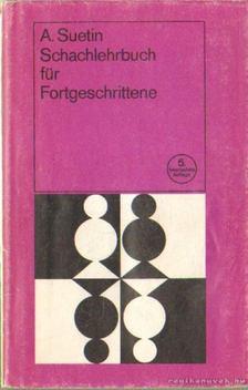 Aleksei Suetin - Schachlehrbuch für Fortgeschrittene [antikvár]