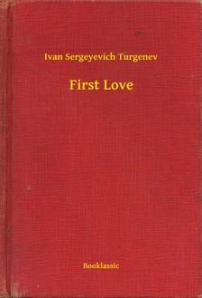 Ivan Szergejevics Turgenyev - First Love [eKönyv: epub, mobi]