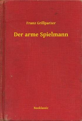 Grillparzer, Franz - Der arme Spielmann [eKönyv: epub, mobi]