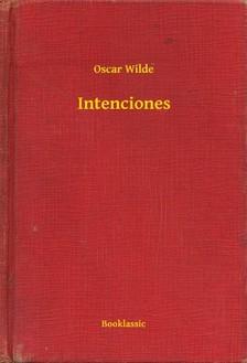 Oscar Wilde - Intenciones [eKönyv: epub, mobi]