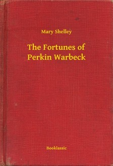 Mary Shelley - The Fortunes of Perkin Warbeck [eKönyv: epub, mobi]