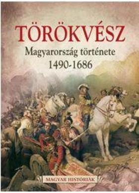 Magyar Históriák (8/4) - Törökvész [nyári akció]