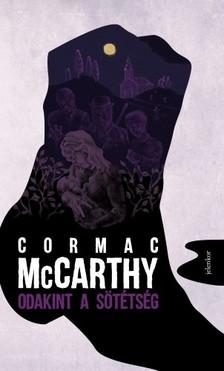 Cormac McCarthy - Odakint a sötétség [eKönyv: epub, mobi]