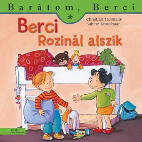 Christian Tielmann - Berci Rozinál alszik - Barátom, Berci