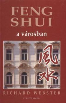 Richard Webster - Feng Shui a városban [antikvár]