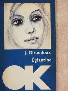 Jean Giraudoux - Églantine [antikvár]