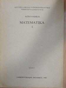 Kósa András - Matematika I. [antikvár]