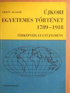 Urbán Aladár - Újkori egyetemes történet 1789-1918 [antikvár]