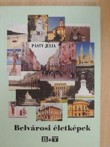 Pásty Júlia - Belvárosi életképek [antikvár]