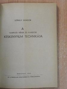 Székely Sándor - A 16-mm-es néma és hangos keskenyfilm technikája [antikvár]