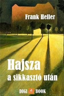 Frank Heller - Hajsza a sikkasztó után [eKönyv: epub, mobi]