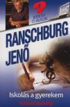 .Ranschburg Jenõ - Iskolás a gyerekem