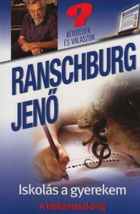 .Ranschburg Jenő - Iskolás a gyerekem