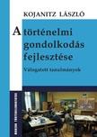 Kojanitz László - A történelmi gondolkodás fejlesztése