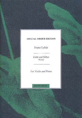 LEHÁR, FRANZ - GOLD UND SILBER WALZER FOR VIOLIN AND PIANO