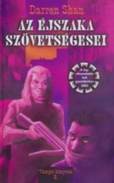 Shan Darren - AZ ÉJSZAKA SZÖVETSÉGESEI - VÁMPÍR KÖNYVEK 8. -