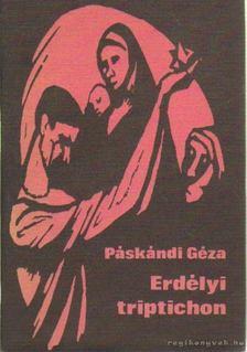 Páskándi Géza - Erdélyi triptichon [antikvár]