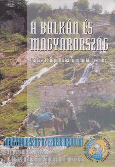Glatz Ferenc - A Balkán és Magyarország [antikvár]