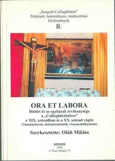 """Oláh Miklós - Ora et labora - Hitélet és az egyházak tevékenysége a """"Csillagbörtönben"""" a XIX. században és a XX. század végén [antikvár]"""