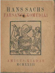 SACHS, HANS - Hans Sachs farsangi komédiái [antikvár]