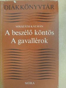 Mikszáth Kálmán - A beszélő köntös/A gavallérok [antikvár]
