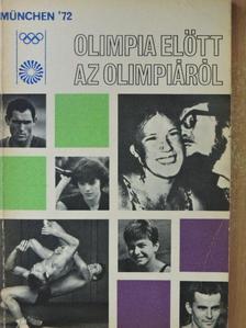 Kutas István - Olimpia előtt az olimpiáról [antikvár]