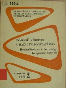 Bársony Jenő - Időszerű kérdések a hazai felsőoktatásban 1970/2. [antikvár]