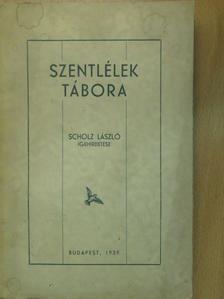 Scholz László - Szentlélek tábora (dedikált példány) [antikvár]