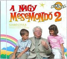 Zeneker Kiadó Kft. - A NAGY MESEMONDÓ 2. CD - Szabó Gyula, a Nemzet Színésze második mesealbuma