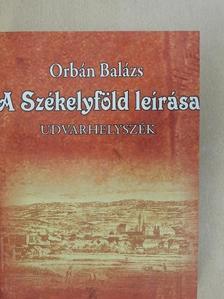 Orbán Balázs - A Székelyföld leírása I. [antikvár]
