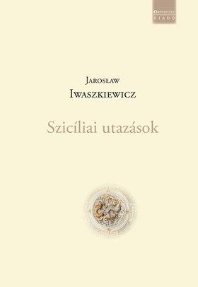 Jarosław Iwaszkiewicz - Szicíliai utazások