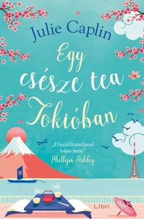 Julie Caplin - Egy csésze tea Tokióban [eKönyv: epub, mobi]