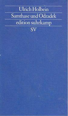 HOLBEIN, ULRICH - Samthase und Odradek [antikvár]
