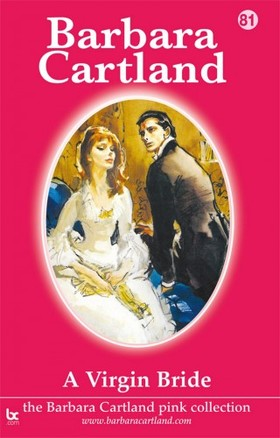 Barbara Cartland - A Virgin Bride [eKönyv: epub, mobi]
