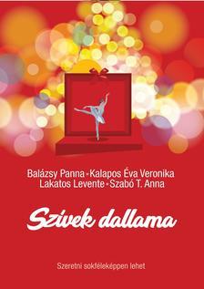 Balázsy Panna - Kalapos Éva Veronika - Lakatos Levente - Szabó T. Anna - Szívek dallama