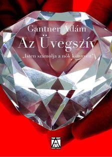 Ádám Gantner - Az üvegszív [antikvár]