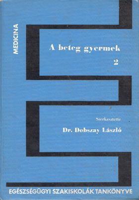 Dr. Dobszay László - A beteg gyermek II. [antikvár]