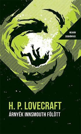 Lovecraft, Howard P. - Árnyék Innsmouth fölött - Helikon Zsebkönyvek 87.