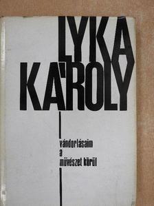 Lyka Károly - Vándorlásaim a művészet körül [antikvár]