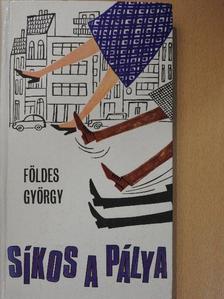 Földes György - Síkos a pálya [antikvár]