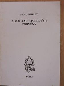 Samu Mihály - A magyar kisebbségi törvény [antikvár]