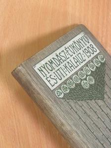 Fehér Béla - Nyomdász Évkönyv és Uti Kalauz 1908. [antikvár]