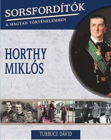 Turbucz Dávid - Horthy Miklós [antikvár]