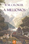 Croker Bythia Mary - A milliomos [eKönyv: epub, mobi]