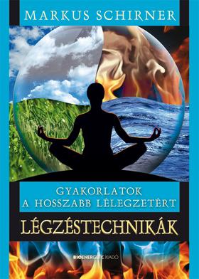 Markus Schirner - Légzéstechnikák - 2. kiadás